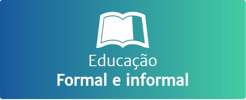 Educação formal e informal