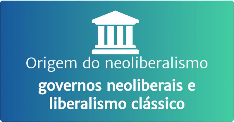 origem do neoliberalismo