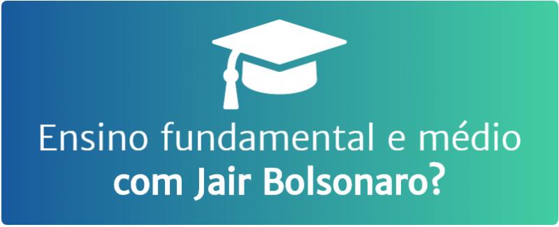 Ensino fundamental e médio Bolsonaro